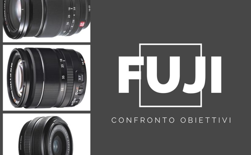 Confronto Obiettivi Fuji: XF 16-55 f2.8 vs. XF 18-55 f2.8-4 OIS vs. Fuji xf 18f2